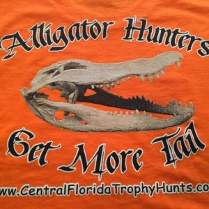 CFTH Alligator Hunters Get More Tail T-Shirt